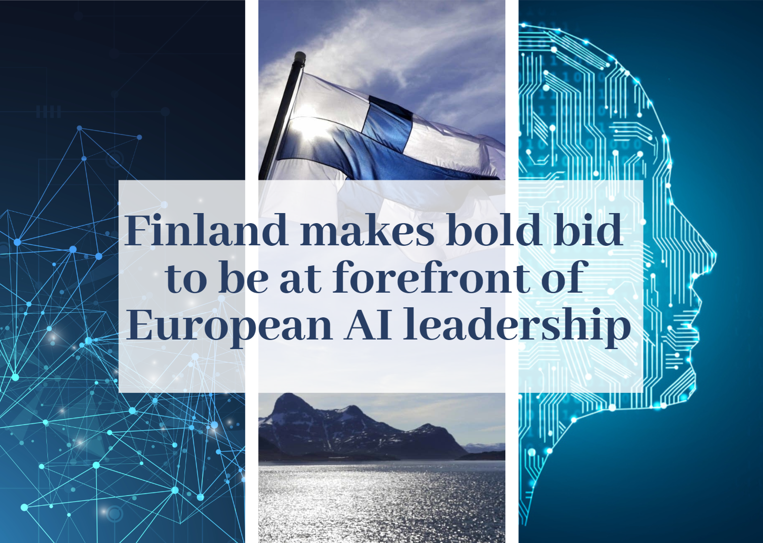 Finland makes bold bid to be at forefront of European AI leadership